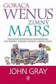 Gorąca Wenus, zimny Mars, John Gray, Dom Wydawniczy REBIS Sp. z o.o.