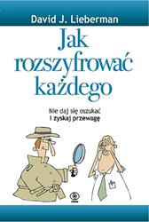 Jak rozszyfrować każdego, David J. Lieberman, Dom Wydawniczy REBIS Sp. z o.o.