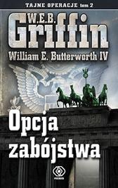 Opcja zabójstwa, W.E.B. Griffin, William E. Butterworth IV, Dom Wydawniczy REBIS Sp. z o.o.