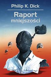 Raport mniejszości, Philip K. Dick, Dom Wydawniczy REBIS Sp. z o.o.