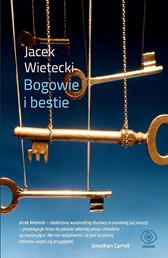 Bogowie i bestie, Jacek Wietecki,  XXXXXWietecki Jacek, Dom Wydawniczy REBIS Sp. z o.o.
