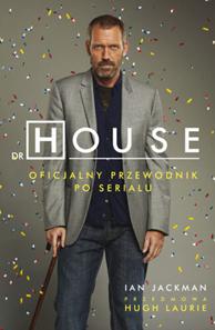 Dr House. Oficjalny przewodnik po serialu, Ian Jackman, Dom Wydawniczy REBIS Sp. z o.o.