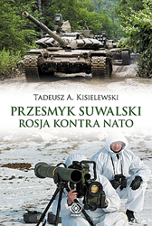 Przesmyk suwalski. Rosja kontra NATO, Tadeusz A. Kisielewski, Dom Wydawniczy REBIS Sp. z o.o.