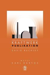 Kraftwerk. Publikation, David Buckley, Nigel Forrest, Dom Wydawniczy REBIS Sp. z o.o.
