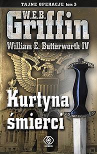 Kurtyna śmierci, W.E.B. Griffin, William E. Butterworth IV, William E. Butterworth III, Dom Wydawniczy REBIS Sp. z o.o.