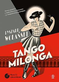 Tango milonga, czyli co nam zostało z tamtych lat, Ryszard Wolański, Dom Wydawniczy REBIS Sp. z o.o.