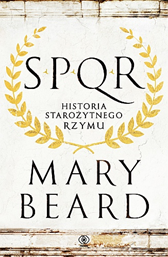 SPQR. Historia starożytnego Rzymu, Mary Beard, Dom Wydawniczy REBIS Sp. z o.o.