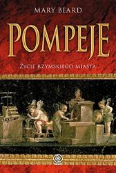 Pompeje. Życie rzymskiego miasta, Mary Beard, Dom Wydawniczy REBIS Sp. z o.o.