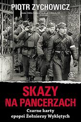 Skazy na pancerzach, Piotr Zychowicz, Dom Wydawniczy REBIS Sp. z o.o.