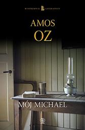 Mój Michael, Amos Oz, Dom Wydawniczy REBIS Sp. z o.o.