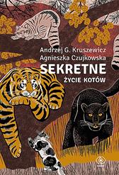 Sekretne życie kotów, Andrzej G. Kruszewicz, Agnieszka Czujkowska, Dom Wydawniczy REBIS Sp. z o.o.
