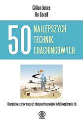 50 najlepszych technik coachingowych, Gillian Jones, Ro Gorell, Dom Wydawniczy REBIS Sp. z o.o.