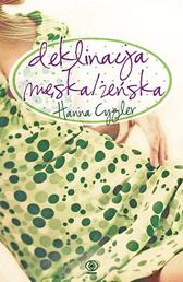 Deklinacja męska/żeńska, Hanna Cygler, Dom Wydawniczy REBIS Sp. z o.o.