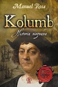Kolumb. Historia nieznana, Manuel Rosa, Dom Wydawniczy REBIS Sp. z o.o.