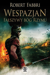 Wespazjan. Fałszywy bóg Rzymu, Robert Fabbri, Dom Wydawniczy REBIS Sp. z o.o.
