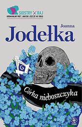 Córka nieboszczyka, Joanna Jodełka, Dom Wydawniczy REBIS Sp. z o.o.