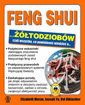 Feng shui dla żółtodziobów, Val Biktashev, Elizabeth Moran, Victoria Moran, Joseph Yu, Dom Wydawniczy REBIS Sp. z o.o.