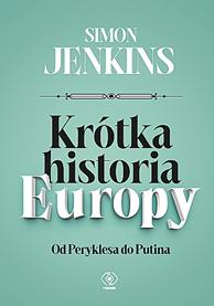Krótka historia Europy, Simon Jenkins, Dom Wydawniczy REBIS Sp. z o.o.