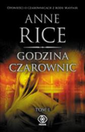 Godzina czarownic, tom 1, Anne Rice, Dom Wydawniczy REBIS Sp. z o.o.