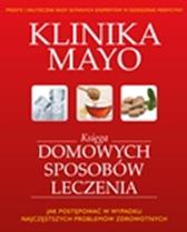 Księga domowych sposobów leczenia Kliniki Mayo,  Mayo Clinic - various authors, Dom Wydawniczy REBIS Sp. z o.o.