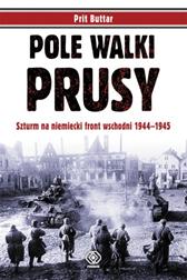 Pole walki Prusy, Prit Buttar, Dom Wydawniczy REBIS Sp. z o.o.
