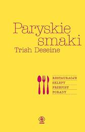 Paryskie smaki, Trish Deseine, Dom Wydawniczy REBIS Sp. z o.o.