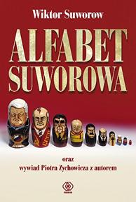 Alfabet Suworowa, Wiktor Suworow, Piotr Zychowicz, Dom Wydawniczy REBIS Sp. z o.o.