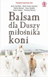 Balsam dla duszy miłośnika koni, Marty Becker, Jack Canfield, Mark Victor Hansen, Peter Vegso, Dom Wydawniczy REBIS Sp. z o.o.