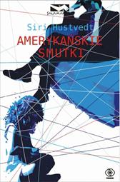 Amerykańskie smutki, Siri Hustvedt, Dom Wydawniczy REBIS Sp. z o.o.