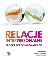 Relacje interpersonalne. Proces porozumiewania się, Ronald B. Adler, Russell Proctor II, Lawrence Rosenfeld, Dom Wydawniczy REBIS Sp. z o.o.