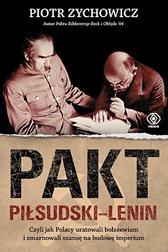 Pakt Piłsudski-Lenin, Piotr Zychowicz, Dom Wydawniczy REBIS Sp. z o.o.