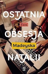 Ostatnia obsesja Natalii, Ewa Madeyska, Dom Wydawniczy REBIS Sp. z o.o.
