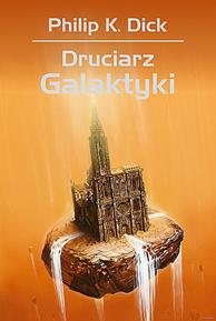 Druciarz Galaktyki, Philip K. Dick, Dom Wydawniczy REBIS Sp. z o.o.
