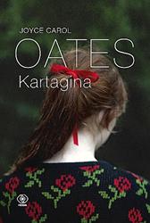 Kartagina, Joyce Carol Oates, Dom Wydawniczy REBIS Sp. z o.o.