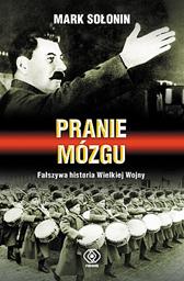 Pranie mózgu. Fałszywa historia Wielkiej Wojny, Mark Sołonin, Dom Wydawniczy REBIS Sp. z o.o.
