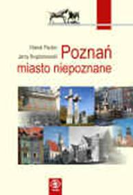 Poznań - miasto niepoznane, Marek Rezler, Jerzy Bogdanowski, Dom Wydawniczy REBIS Sp. z o.o.