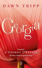 Georgia. Powieść o Georgii O'Keeffe, Dawn Tripp, Dom Wydawniczy REBIS Sp. z o.o.