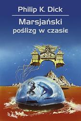 Marsjański poślizg w czasie, Philip K. Dick, Dom Wydawniczy REBIS Sp. z o.o.