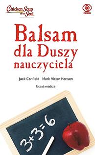 Balsam dla duszy nauczyciela, Jack Canfield, Mark Victor Hansen, Dom Wydawniczy REBIS Sp. z o.o.