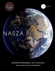 Nasza planeta, Alastair Fothergill, Keith Scholey, Dom Wydawniczy REBIS Sp. z o.o.
