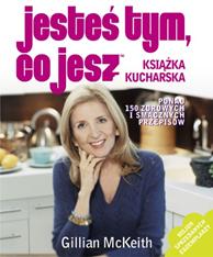 Jesteś tym, co jesz. Książka kucharska, Gillian McKeith, Dom Wydawniczy REBIS Sp. z o.o.