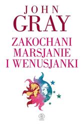 Zakochani Marsjanie i Wenusjanki, John Gray, Dom Wydawniczy REBIS Sp. z o.o.