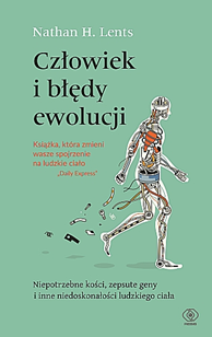 Człowiek i błędy ewolucji, Nathan Lents, Dom Wydawniczy REBIS Sp. z o.o.
