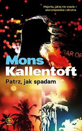Patrz, jak spadam, Mons Kallentoft, Dom Wydawniczy REBIS Sp. z o.o.