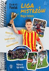 Liga Mistrzów. Magia futbolu, Romek Pawlak, Dom Wydawniczy REBIS Sp. z o.o.