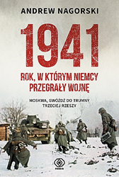 1941. Rok, w którym Niemcy przegrały wojnę, Andrew Nagorski, Dom Wydawniczy REBIS Sp. z o.o.