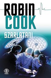 Szarlatani, Robin Cook, Dom Wydawniczy REBIS Sp. z o.o.