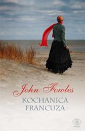 Kochanica Francuza, John Fowles, Dom Wydawniczy REBIS Sp. z o.o.