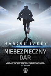 Niebezpieczny dar, Marcus Sakey, Dom Wydawniczy REBIS Sp. z o.o.