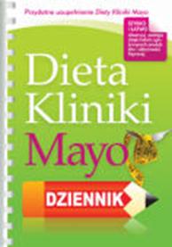 Dieta Kliniki Mayo. Dziennik,  praca zbiorowa,  Mayo Clinic - various authors, Dom Wydawniczy REBIS Sp. z o.o.